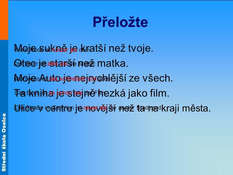 Střední škola Oselce Zdroj materiálů: VOLTROVÁ, Michaela.