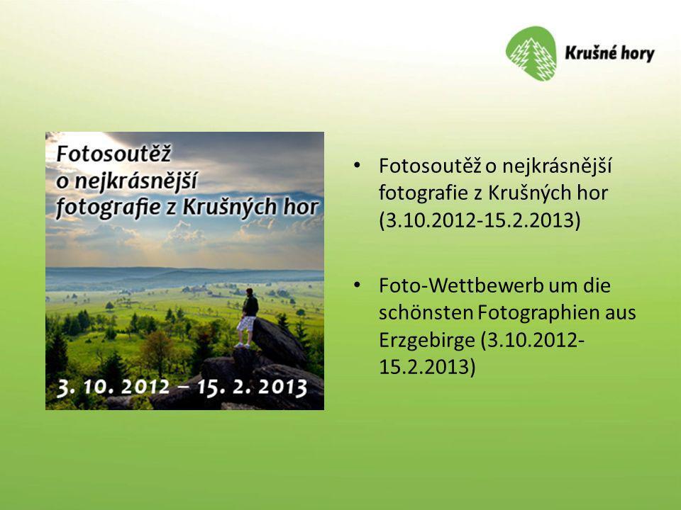 Fotosoutěž o nejkrásnější fotografie z Krušných hor (3.10.2012-15.2.2013) Foto-Wettbewerb um die schönsten Fotographien aus Erzgebirge (3.10.2012- 15.