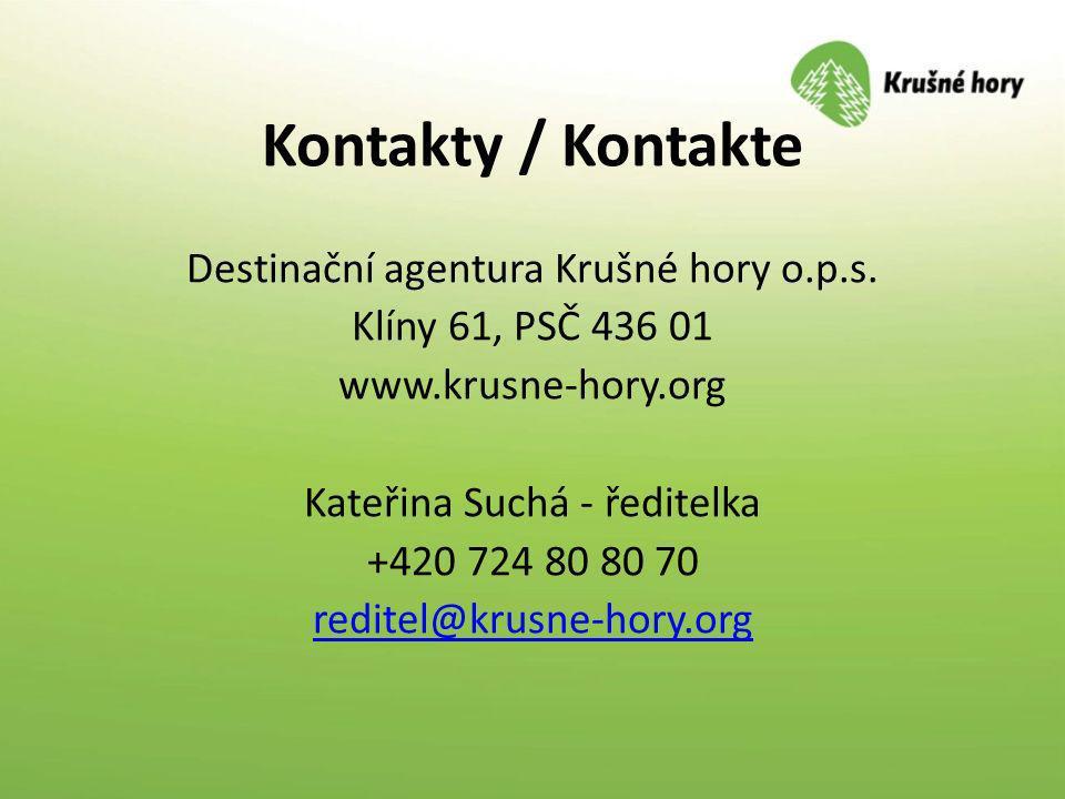 Kontakty / Kontakte Destinační agentura Krušné hory o.p.s. Klíny 61, PSČ 436 01 www.krusne-hory.org Kateřina Suchá - ředitelka +420 724 80 80 70 redit