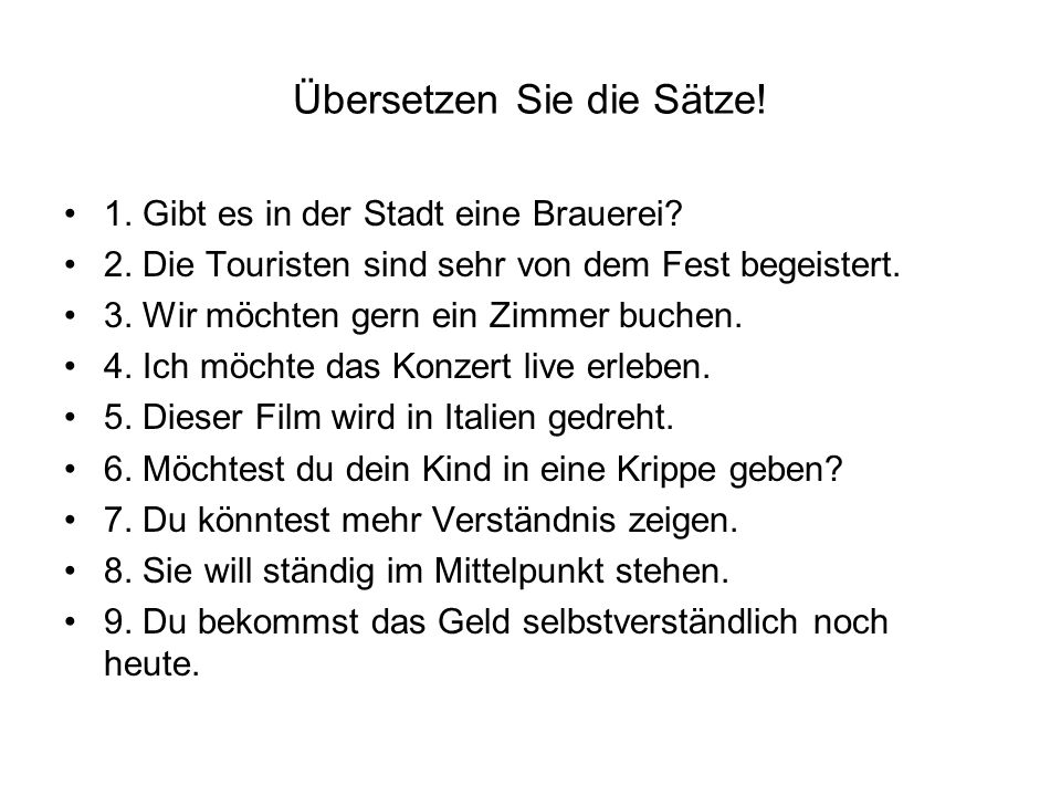 Übersetzen Sie die Sätze. 1. Gibt es in der Stadt eine Brauerei.