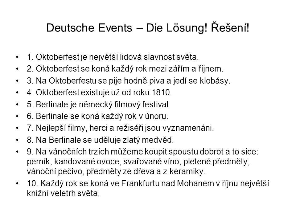 Deutsche Events – Die Lösung. Řešení. 1. Oktoberfest je největší lidová slavnost světa.