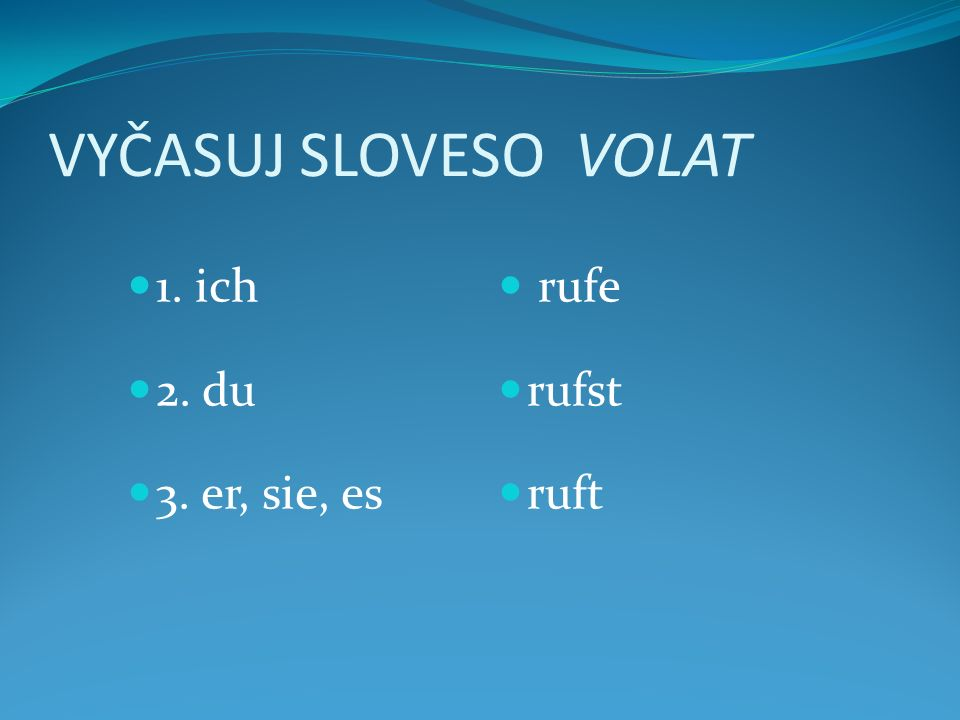 POZOR !!.Končí-li slovesný kmen (před zakončením –en) na: -s- -ß- -z- ve 2.