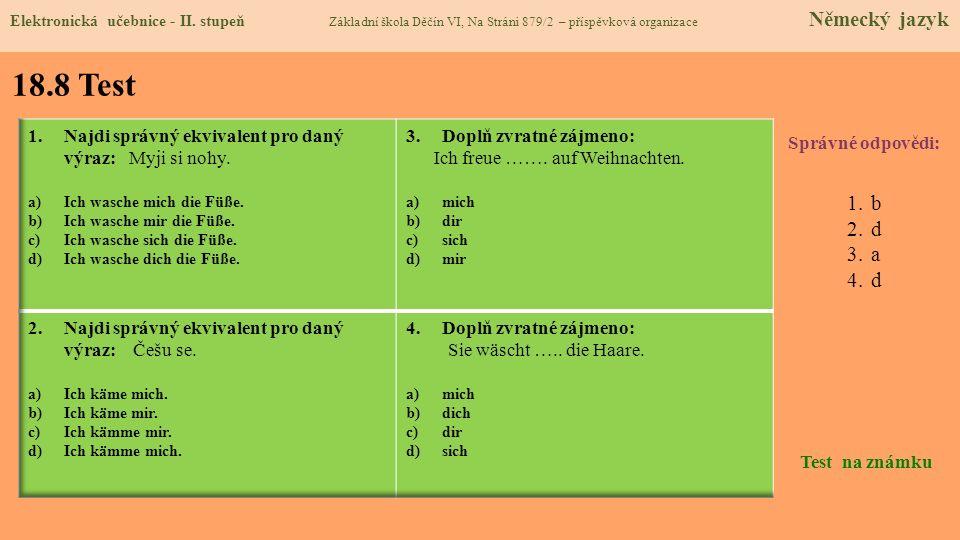 18.8 Test Správné odpovědi: 1.b 2.d 3.a 4.d Test na známku Elektronická učebnice - II.