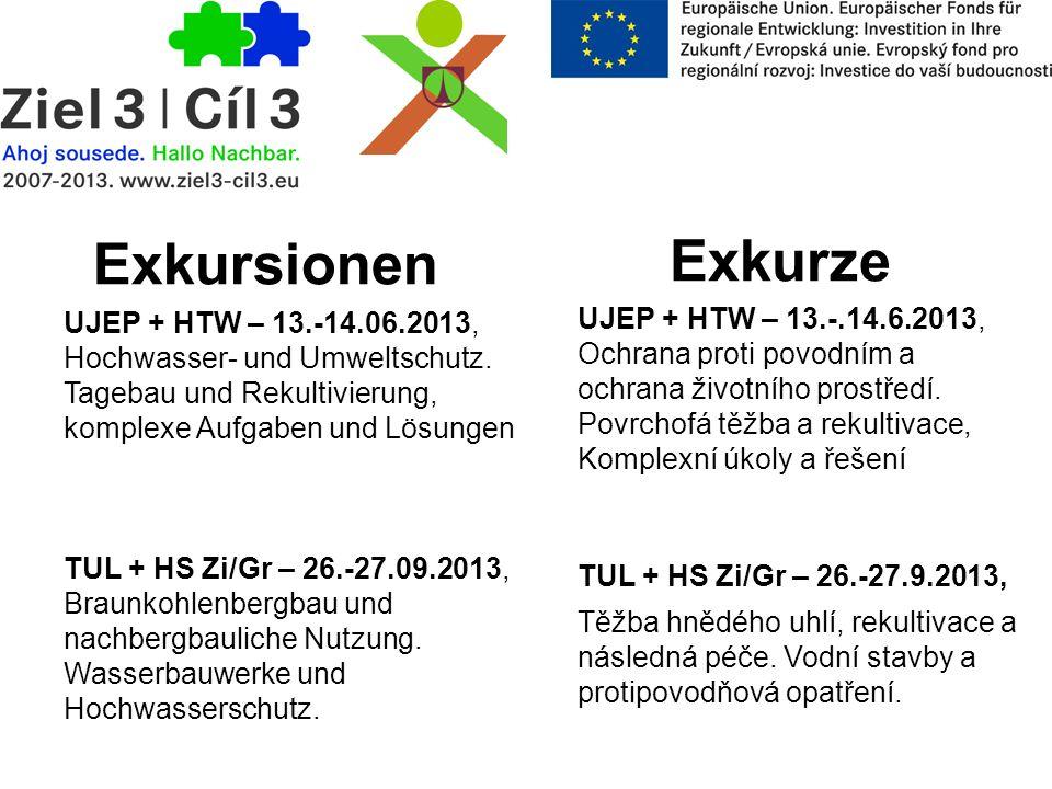 Exkurze UJEP + HTW – 13.-14.06.2013, Hochwasser- und Umweltschutz. Tagebau und Rekultivierung, komplexe Aufgaben und Lösungen TUL + HS Zi/Gr – 26.-27.