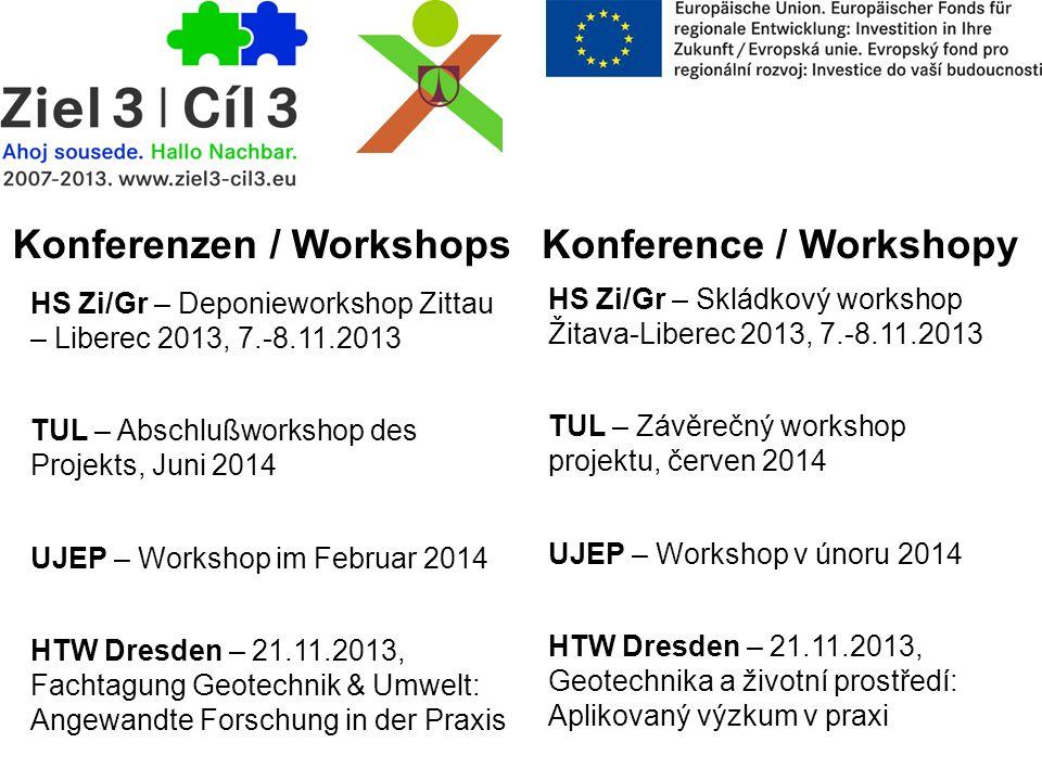 Konference / Workshopy HS Zi/Gr – Skládkový workshop Žitava-Liberec 2013, 7.-8.11.2013 TUL – Závěrečný workshop projektu, červen 2014 UJEP – Workshop
