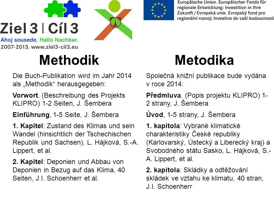 Metodika Die Buch-Publikation wird im Jahr 2014 als Methodik herausgegeben: Vorwort. (Beschreibung des Projekts KLIPRO) 1-2 Seiten, J. Šembera Einführ