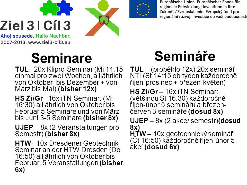 Semináře TUL –20x Klipro-Seminar (Mi 14:15 einmal pro zwei Wochen, alljährlich von Oktober bis Dezember + von März bis Mai) (bisher 12x) HS Zi/Gr –16x