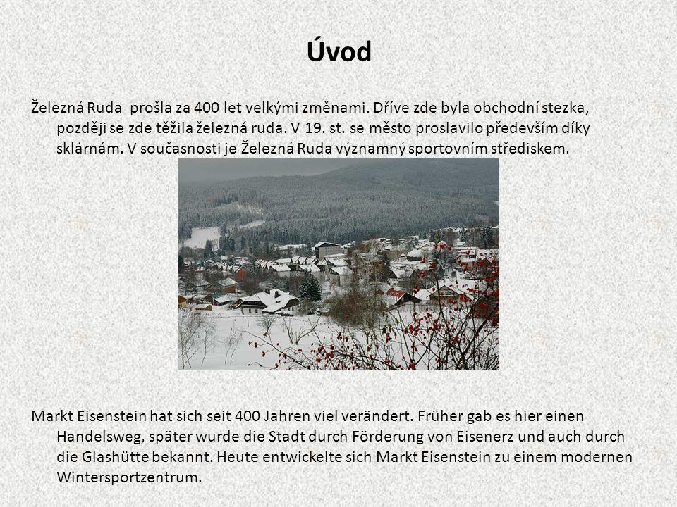 Šumava v proměnách času Markt Eisenstein in der Verwandlung Železná Ruda, Jak míjel čas … Wie die Zeit vergeht…