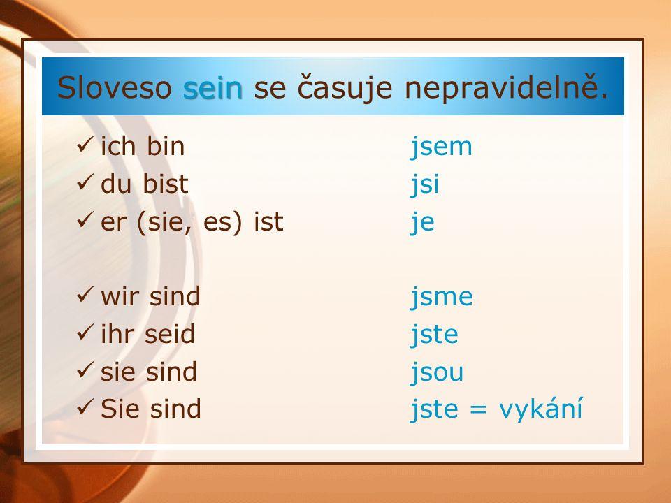 Užívaní slovesa sein Wie heiβen Sie.Jak se jmenujete.