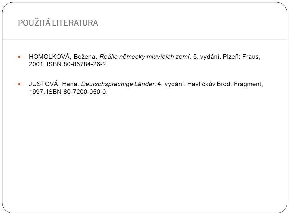 HOMOLKOVÁ, Božena. Reálie německy mluvících zemí. 5. vydání. Plzeň: Fraus, 2001. ISBN 80-85784-26-2. JUSTOVÁ, Hana. Deutschsprachige Länder. 4. vydání