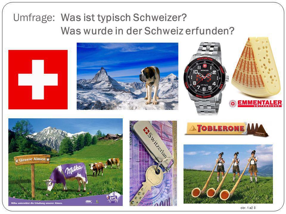 Umfrage:Was ist typisch Schweizer? Was wurde in der Schweiz erfunden? obr. 1 až 8