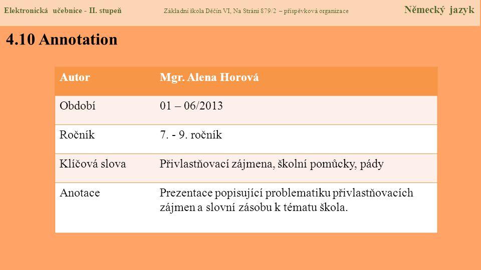 4.10 Annotation AutorMgr.Alena Horová Období01 – 06/2013 Ročník7.