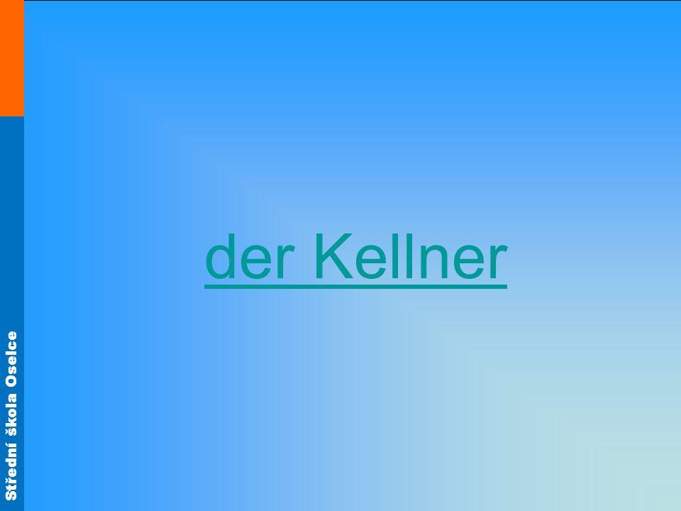 Střední škola Oselce Zdroj materiálů: Im Restaurant: http://www.clker.com/clipart-restaurant-waiter.htmlhttp://www.clker.com/clipart-restaurant-waiter.html Není –li uvedeno jinak, je autorem tohoto materiálu a všech jeho částí, autor uvedený na titulním snímku.
