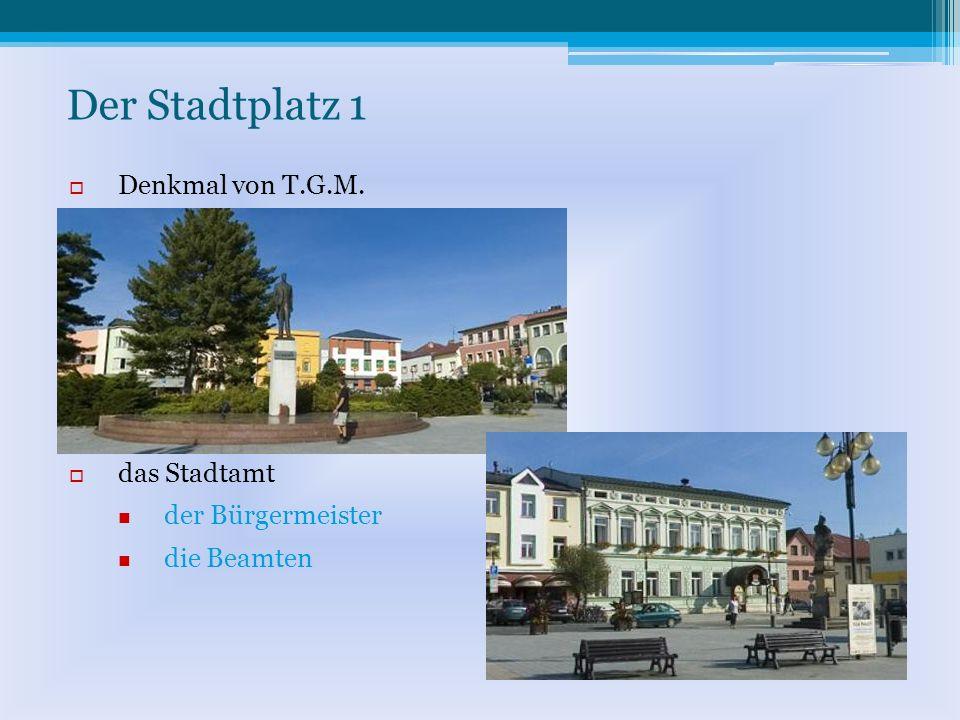 Der Stadtplatz 1 Denkmal von T.G.M. das Stadtamt der Bürgermeister die Beamten