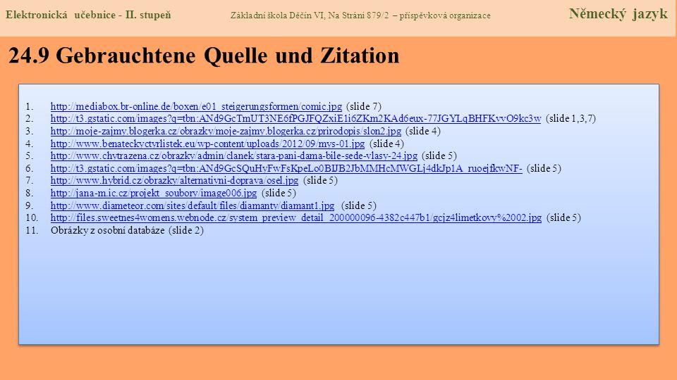 24.9 Gebrauchtene Quelle und Zitation 1.http://mediabox.br-online.de/boxen/e01_steigerungsformen/comic.jpg (slide 7)http://mediabox.br-online.de/boxen