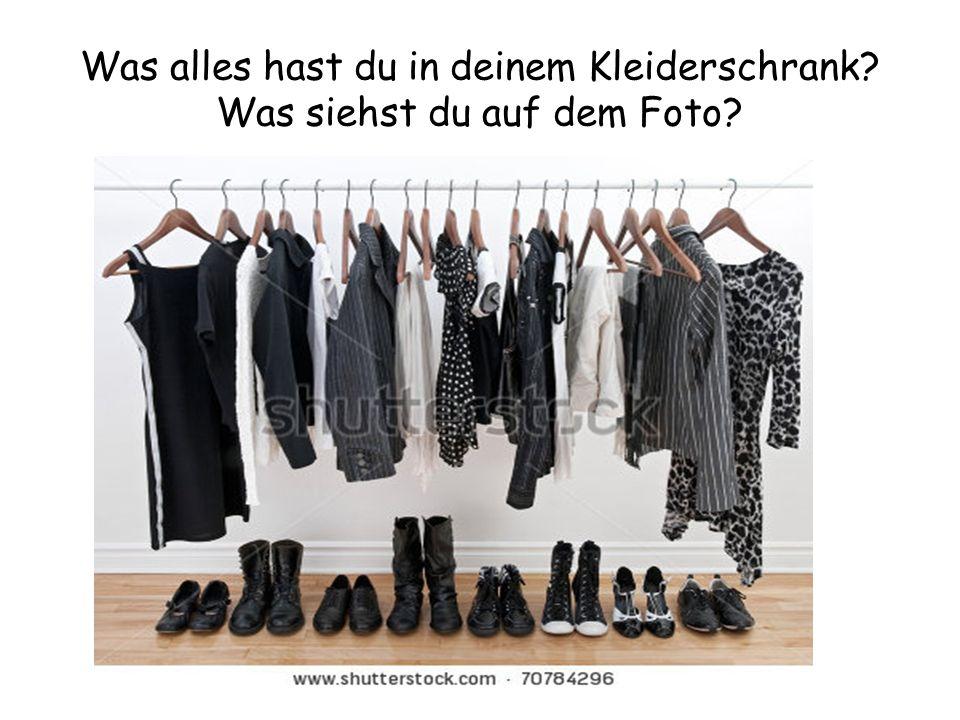 Was alles hast du in deinem Kleiderschrank? Was siehst du auf dem Foto?