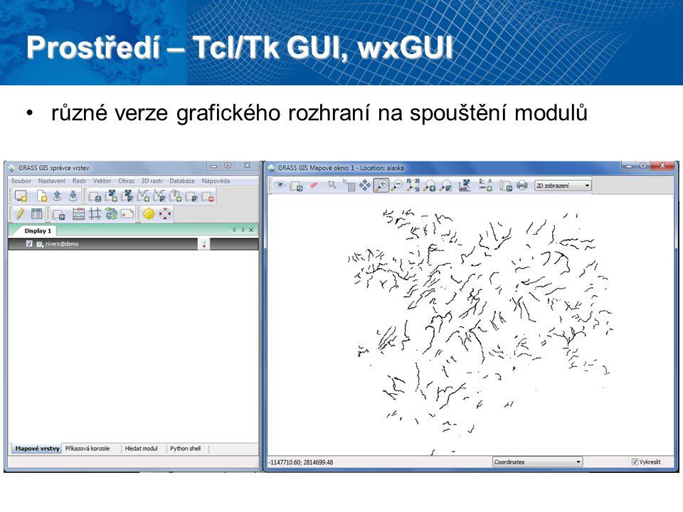 Prostředí – Tcl/Tk GUI, wxGUI různé verze grafického rozhraní na spouštění modulů