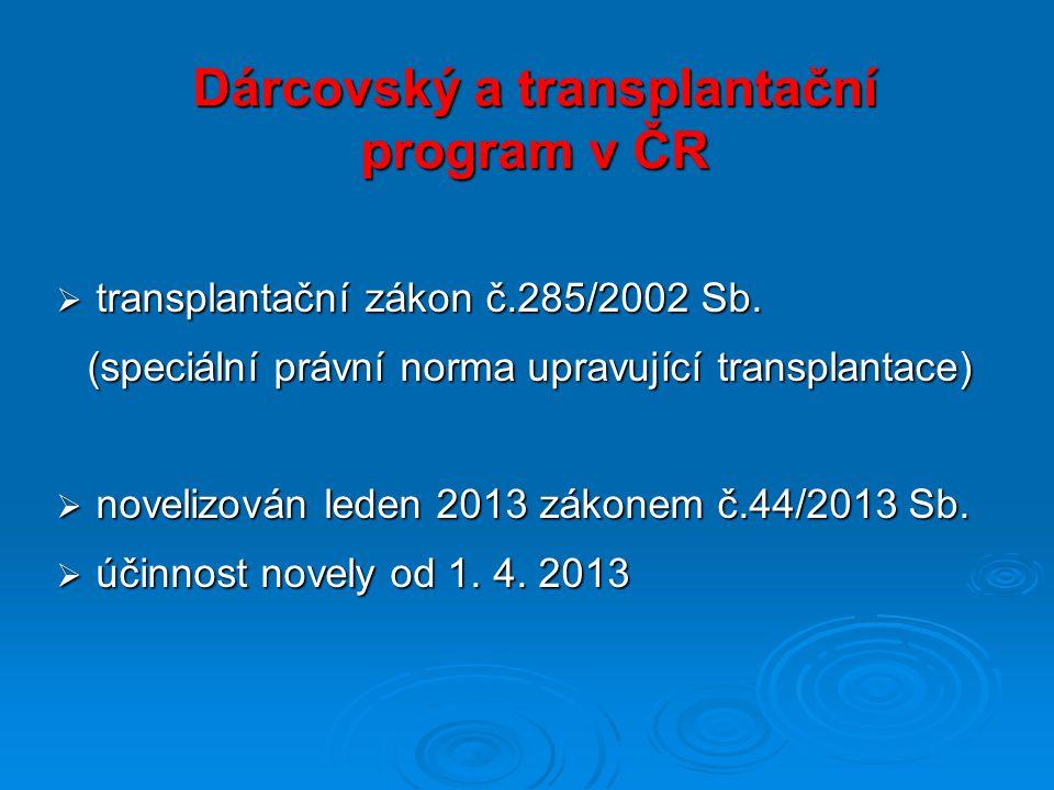 Dárcovský a transplantační program v ČR  transplantační zákon č.285/2002 Sb.