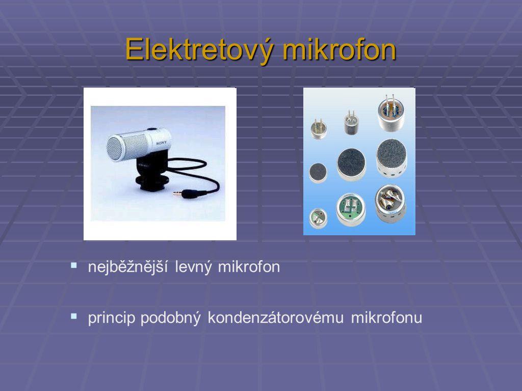 Kondenzátorový mikrofon izolant vysoké napětí výstup na zesilovač s velkým vstupním odporem tlakové změny kovová membrána - mění kapacitu