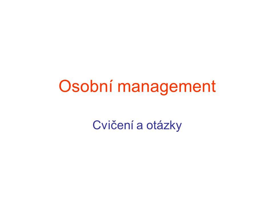 Osobní management Cvičení a otázky