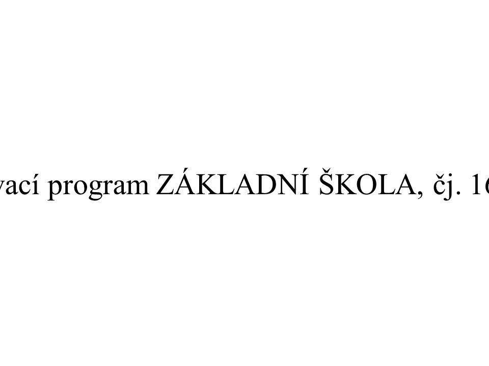 I. Vzdělávací program ZÁKLADNÍ ŠKOLA, čj. 16847/96-2