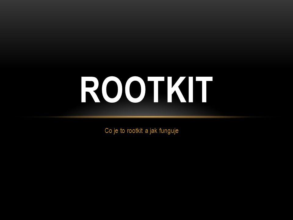 OBSAH Co jsou rootkity Rootkit použití Rootkit druhy Instalace a maskování Detekce rootkitů Obrana Anti-rootkit software