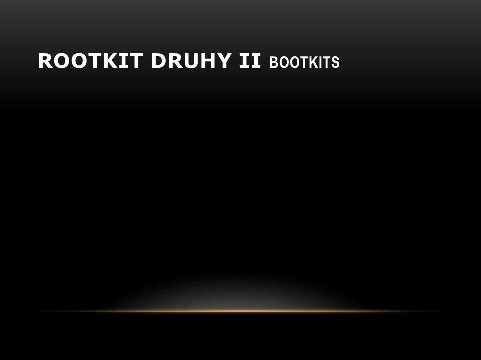 ROOTKIT DRUHY II BOOTKITS