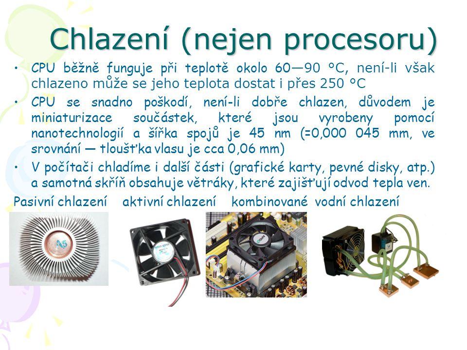 Chlazení (nejen procesoru) CPU běžně funguje při teplotě okolo 60 —90 °C, není-li však chlazeno může se jeho teplota dostat i přes 250 °C CPU se snadn
