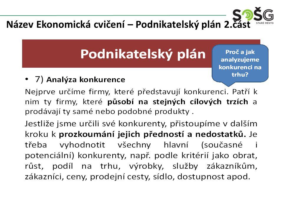 Název Ekonomická cvičení – Podnikatelský plán 2.část
