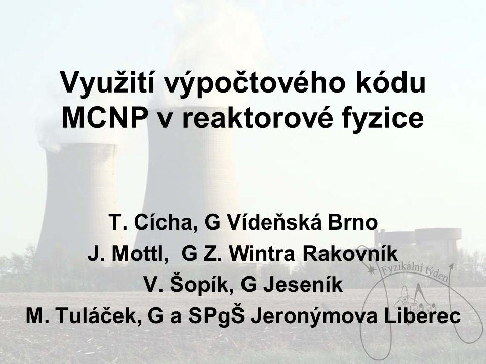Využití výpočtového kódu MCNP v reaktorové fyzice T.