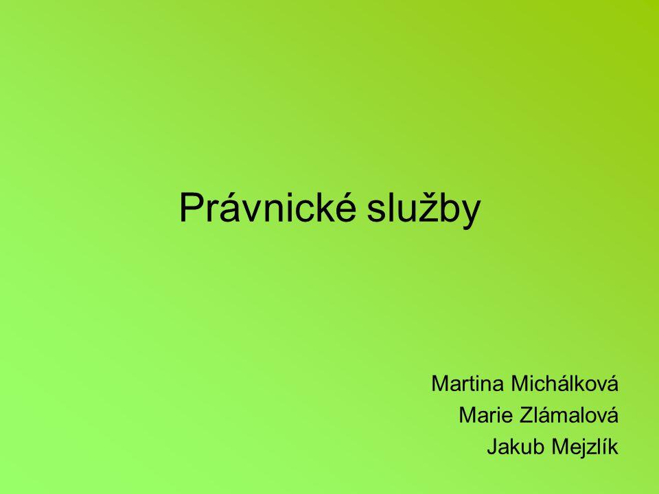 Právnické služby Martina Michálková Marie Zlámalová Jakub Mejzlík