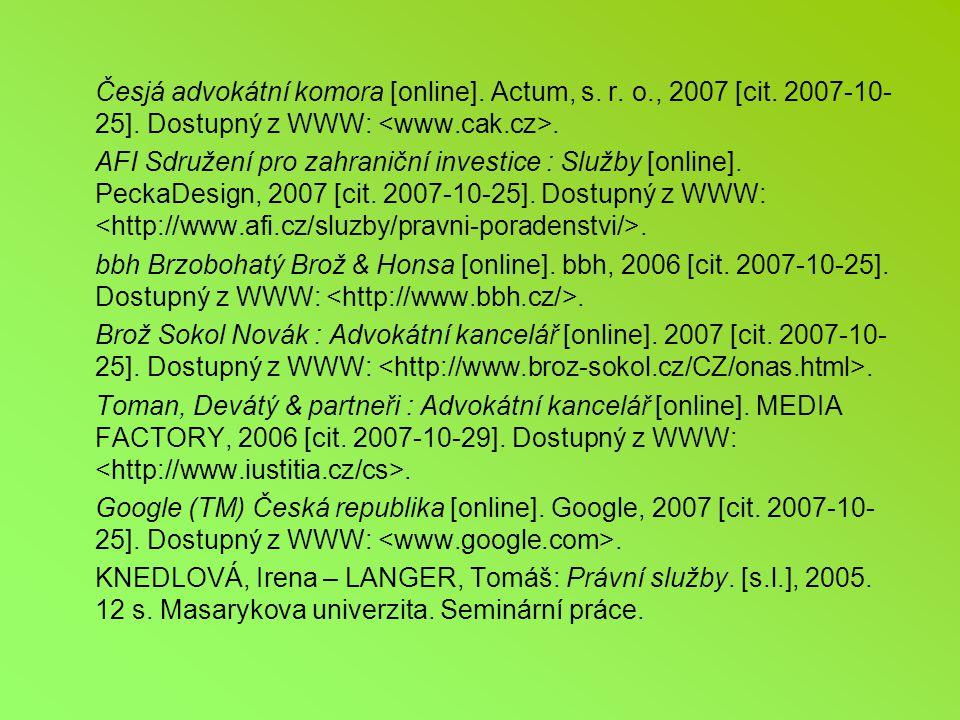 Česjá advokátní komora [online].Actum, s. r. o., 2007 [cit.