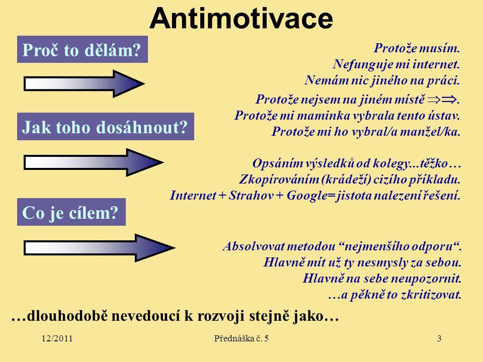 12/2011Přednáška č.53 Antimotivace Proč to dělám.