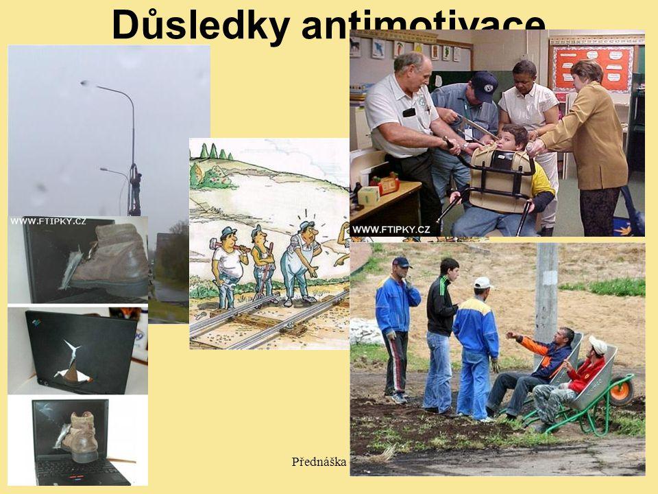 12/2011Přednáška č. 54 Důsledky antimotivace