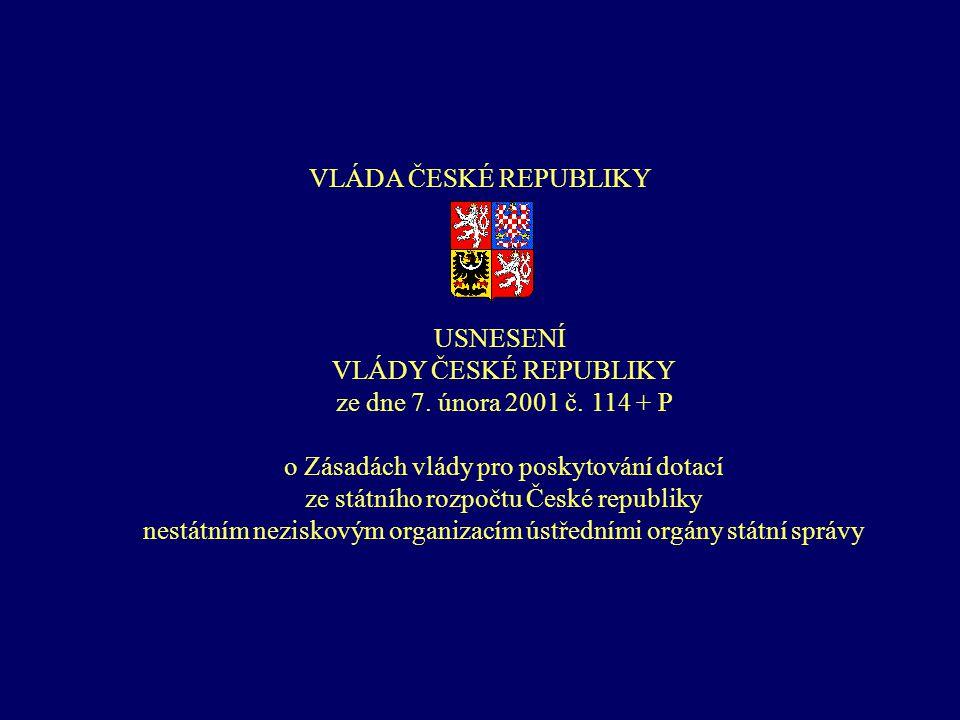 VLÁDA ČESKÉ REPUBLIKY USNESENÍ VLÁDY ČESKÉ REPUBLIKY ze dne 7.