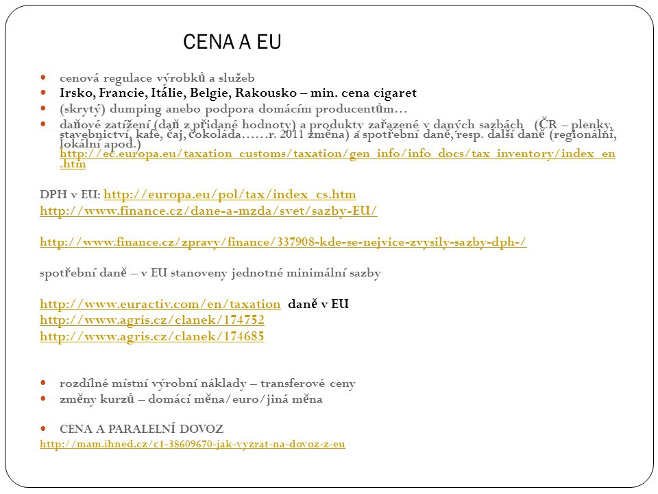 CENA A EU cenová regulace výrobk ů a služeb Irsko, Francie, Itálie, Belgie, Rakousko – min.