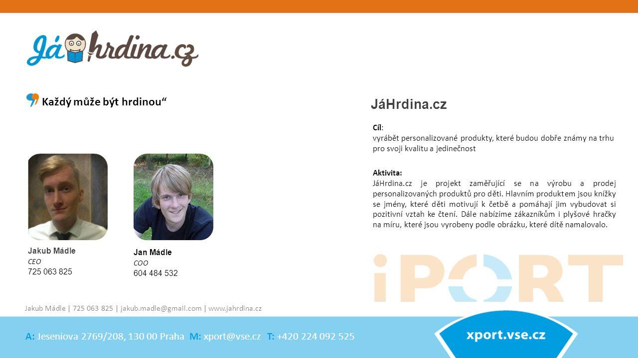 Jakub Mádle CEO 725 063 825 JáHrdina.cz Aktivita: JáHrdina.cz je projekt zaměřující se na výrobu a prodej personalizovaných produktů pro děti. Hlavním