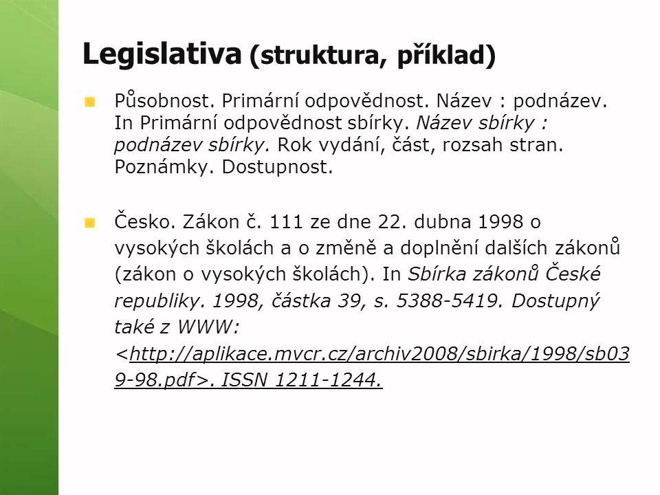 Legislativa (struktura, příklad) Působnost. Primární odpovědnost.