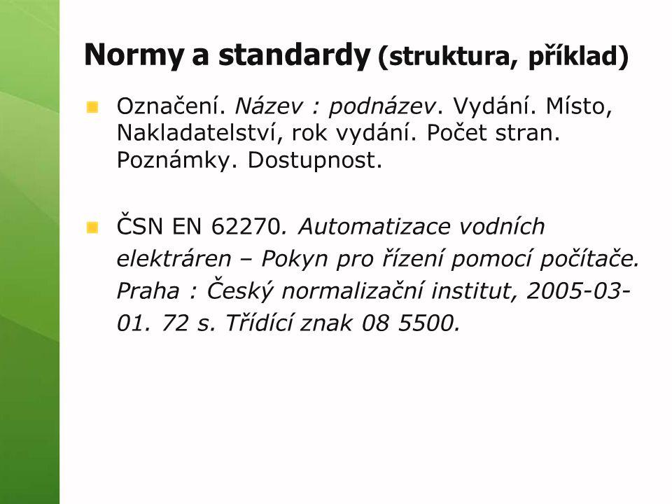 Normy a standardy (struktura, příklad) Označení. Název : podnázev.