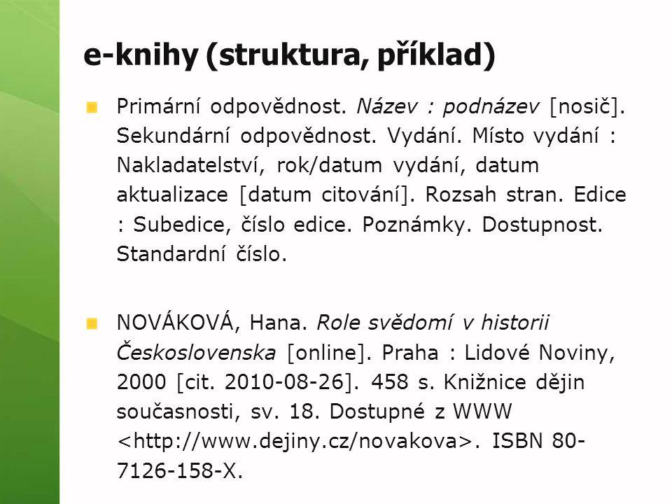 e-knihy (struktura, příklad) Primární odpovědnost.