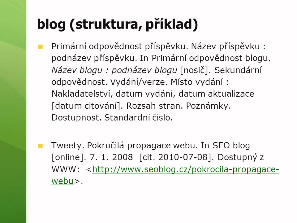 blog (struktura, příklad) Primární odpovědnost příspěvku.