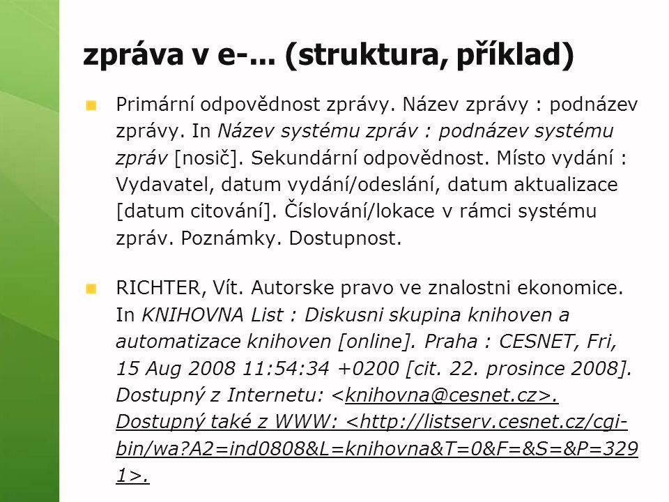 zpráva v e-... (struktura, příklad) Primární odpovědnost zprávy.