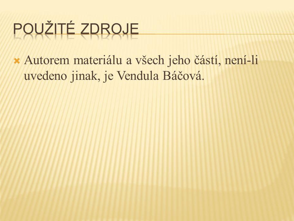  Autorem materiálu a všech jeho částí, není-li uvedeno jinak, je Vendula Báčová.
