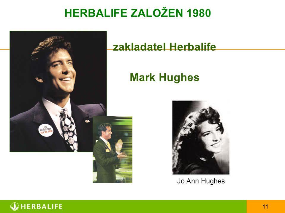 11 zakladatel Herbalife Mark Hughes HERBALIFE ZALOŽEN 1980 Jo Ann Hughes