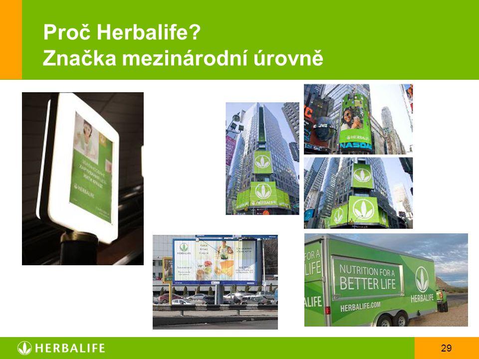 29 Proč Herbalife? Značka mezinárodní úrovně
