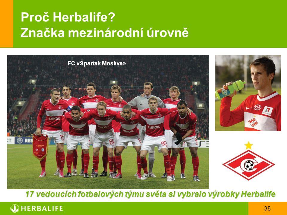 35 Proč Herbalife? Značka mezinárodní úrovně FC «Spartak Moskva» 17 vedoucích fotbalových týmu světa si vybralo výrobky Herbalife