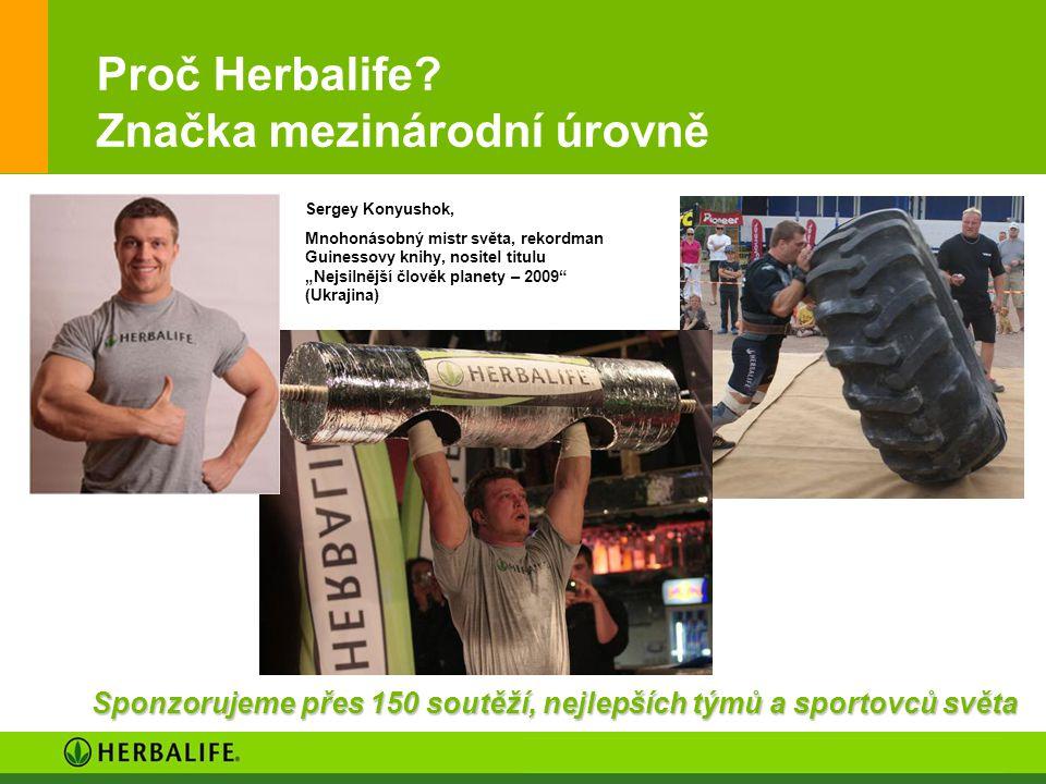 """37 Proč Herbalife? Značka mezinárodní úrovně Sergey Konyushok, Mnohonásobný mistr světa, rekordman Guinessovy knihy, nositel titulu """"Nejsilnější člově"""