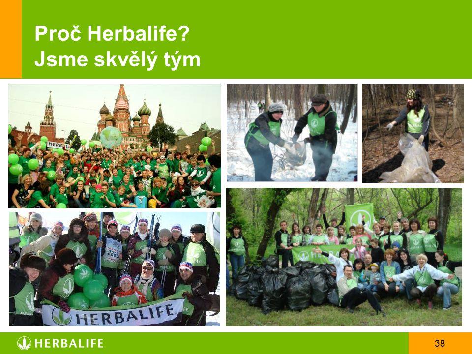 38 Proč Herbalife? Jsme skvělý tým