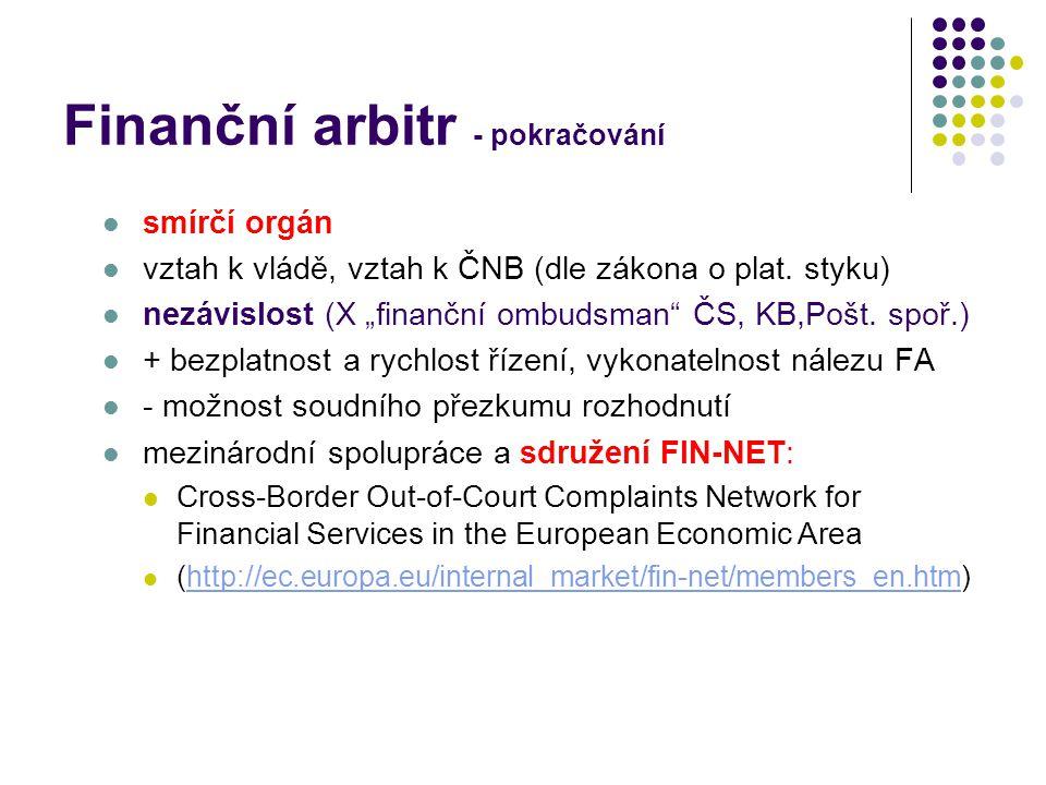 Finanční arbitr - pokračování smírčí orgán vztah k vládě, vztah k ČNB (dle zákona o plat.