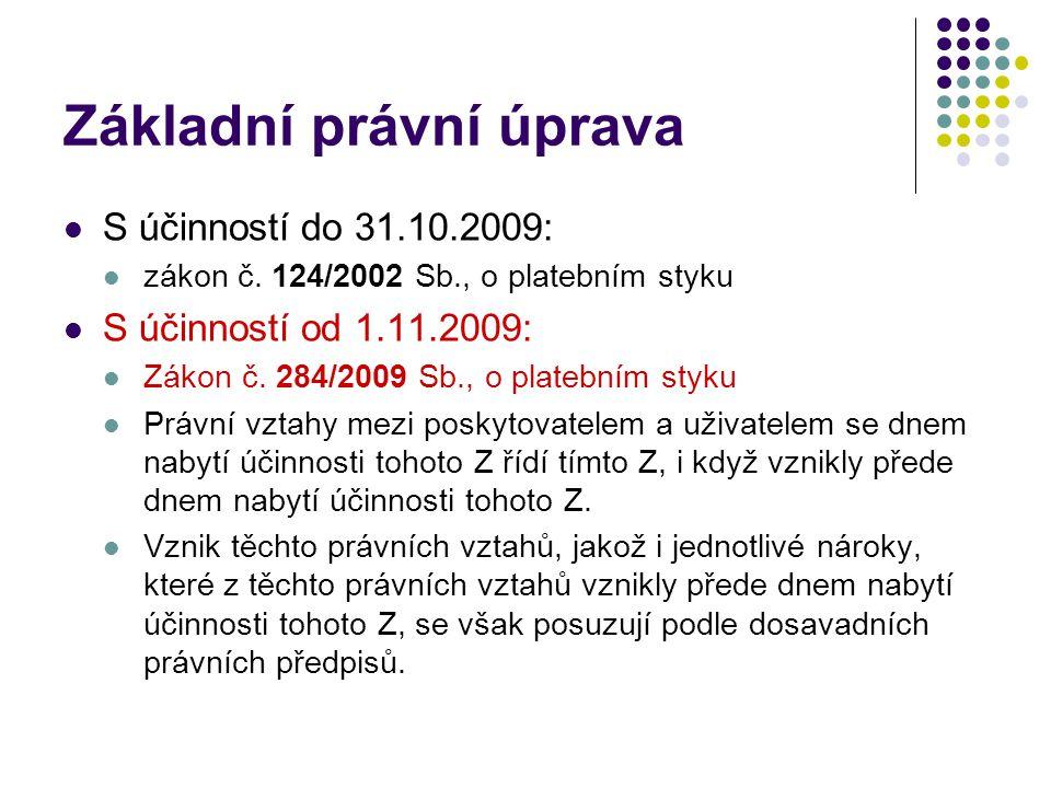 Základní právní úprava S účinností do 31.10.2009: zákon č.
